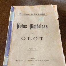 Libros antiguos: NOTAS HISTORICAS DE OLOT. 1907. BIBLIOTECA DE EL DEBER. EJEMPLAR BIBLIOFILOS. 320PAGS. Lote 165839878
