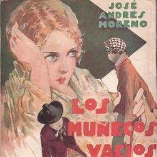 Libros antiguos: MORENO, JOSÉ ANDRÉS: LOS MUÑECOS VACIOS. MADRID, YAGÜES 1933, DEDICATORIA AUTÓGRAFA DEL AUTOR. Lote 165999790