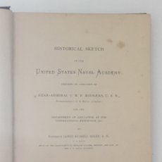 Libros antiguos: HISTORICAL SKETCH OF THE UNITED STATES NAVAL ACADEMY. - RUSSELL SOLEY, JAMES.. Lote 123242042