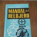 Libros antiguos: MANUAL DEL RELOJERO. DONALD DE CARLE. Lote 166022038
