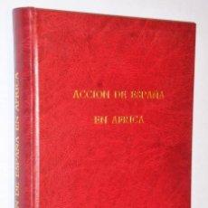 Libros antiguos: ACCIÓN DE ESPAÑA EN AFRICA. TOMO II.- CRISTIANOS Y MUSULMANES DE OCCIDENTE. Lote 166068650
