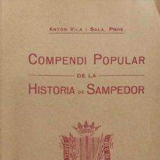 Libros antiguos: COMPENDI POPULAR DE LA HISTÒRIA DE SAMPEDOR. Lote 166122446