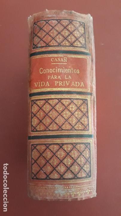 Libros antiguos: CONOCIMIENTOS PARA LA VIDA PRIVADA. V S CASAÑ, 6º EDICION 1894 - Foto 9 - 166155566