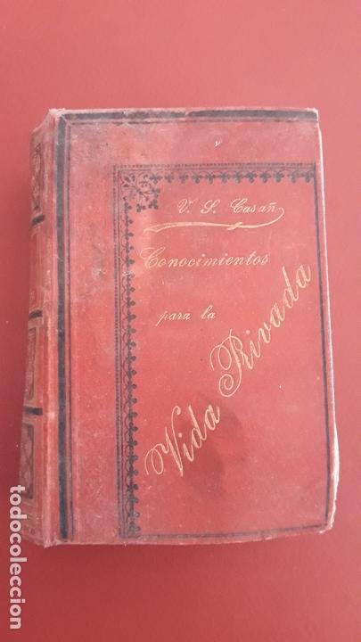 CONOCIMIENTOS PARA LA VIDA PRIVADA. V S CASAÑ, 6º EDICION 1894 (Libros Antiguos, Raros y Curiosos - Ciencias, Manuales y Oficios - Otros)