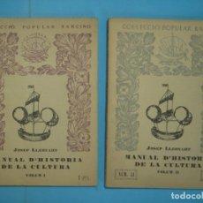 Libros antiguos: MANUAL D'HISTORIA DE LA CULTURA (2 VOLUMS) - JOSEP LLEONART - BARCINO 36-41, 1928, 1ª ED (BON ESTAT). Lote 166176222