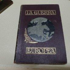 Libros antiguos: PRECIOSO LIBRO LA GUERRA EUROPEA TOMO V 1916 MIREN FOTOS . Lote 166211886
