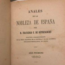 Libros antiguos: ANALES DE LA NOBLEZA DE ESPAÑA POR D. FRANCISCO F. DE BÉTHENCOURT AÑO PRIMERO 1880. Lote 166218034
