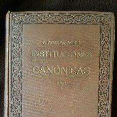 Libros antiguos: INSTITUCIONES CANÓNICAS CON ARREGLO AL CÓDIGO DE PÍO X POR JUAN B. FERRERES, S.J. TOMO I. AÑO 1934.. Lote 166271106