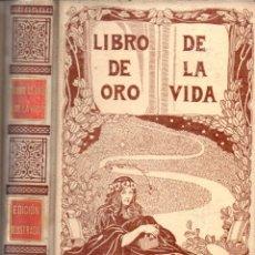 Libros antiguos: VIADA Y LLUCH : LIBRO DE ORO DE LA VIDA (MONTANER Y SIMÓN, 1905) PENSAMIENTOS, SENTENCIAS, MÁXIMAS... Lote 269418048