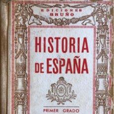 Libros antiguos: HISTORIA DE ESPAÑA. 1ER GRADO. DECIMA EDICION. LA INSTRUCCION POPULAR.EDICIONES BRUÑO. ZARAGOZA 1936. Lote 166296466