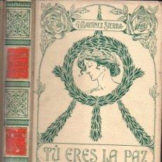 Libros antiguos: MARTÍNEZ SIERRA : TÚ ERES LA PAZ (MONTANER Y SIMÓN, 1906). Lote 166299046