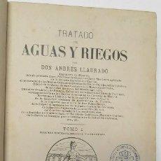 Libros antiguos: TRATADO DE AGUAS Y RIEGOS. TOMO I - ANDRÉS LLAURADÓ (1884). Lote 166302082
