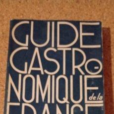 Libros antiguos: GUIDE GASTRONOMIQUE DE LA FRANCE.. Lote 166334730