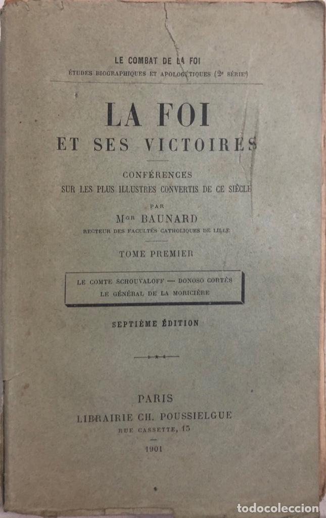 LA FOI ET SES VICTOIRES. BAUNARD. SEPTIME EDITION. PARIS, 1901. LIBRO EN FRANCES. 410 PAGINAS. (Libros Antiguos, Raros y Curiosos - Otros Idiomas)