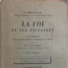 Libros antiguos: LA FOI ET SES VICTOIRES. BAUNARD. SEPTIME EDITION. PARIS, 1901. LIBRO EN FRANCES. 410 PAGINAS.. Lote 166367290