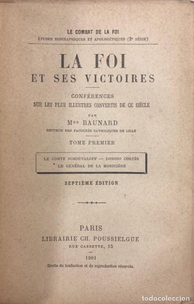 Libros antiguos: LA FOI ET SES VICTOIRES. BAUNARD. SEPTIME EDITION. PARIS, 1901. LIBRO EN FRANCES. 410 PAGINAS. - Foto 2 - 166367290