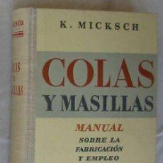 Libros antiguos: COLAS Y MASILLAS - MANUAL FABRICACIÓN Y EMPLEO ENCOLANTES Y ADHESIVOS MODERNOS - VER ÍNDICE. Lote 166371462