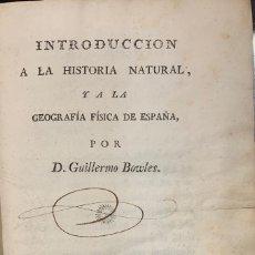Libros antiguos: INTRODUCCION A LA HISTORIA NATURAL Y A LA GEOGRAFÍA FISICA DE ESPAÑA - GUILLERMO BOWLES. Lote 166381277