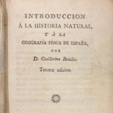 Libros antiguos: INTRODUCCION A LA HISTORIA NATURAL Y A LA GEOGRAFIA FISICA DE ESPAÑA - GUILLERMO BOWLES. Lote 166381281