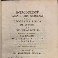 Libros antiguos: INTRODUZIONE ALLA STORIA NATURALES E ALLA GEOGRAFIA FISICA DI SPAGNA - GUILLERMO BOWLES. Lote 166381289