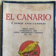 Livres anciens: EL CANARIO Y DEMAS AVES CANORAS- L. SOTO- BARCELONA 1.934- 1ª EDICION. Lote 166396858