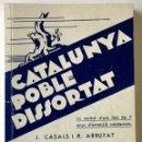 Libros antiguos: CATALUNYA, POBLE DISSORTAT. - CASALS I FREIXES, J., I ARRUFAT I ARRUFAT, R. - BARCELONA, 1933.. Lote 166405602