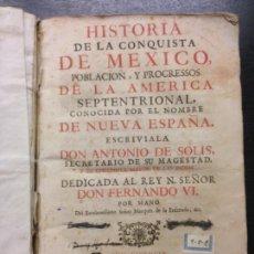 Libros antiguos: HISTORIA DE LA CONQUISTA DE MEXICO, SOLIS, DON ANTONIO, 1748. Lote 166428966