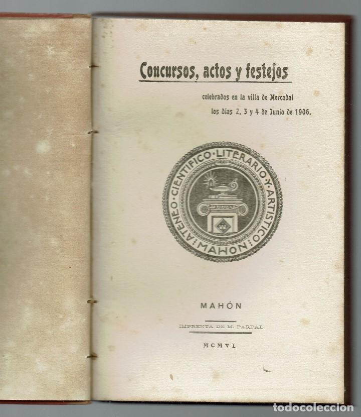 Libros antiguos: CONCURSOS, ACTOS Y FESTEJOS CELEBRADOS EN LA VILLA DE MERCADAL LOS DÍAS 2, 3 Y 4 ..1906(MENORCA.2.4) - Foto 2 - 166442754