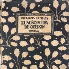 Libros antiguos: EL SEÑOR CURA DE OZERON. FRANCIS JAMMES. EDITORIAL ESTRELLA. MADRID, 1920.. Lote 166489642
