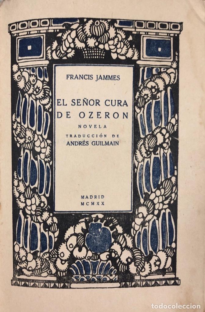Libros antiguos: EL SEÑOR CURA DE OZERON. FRANCIS JAMMES. EDITORIAL ESTRELLA. MADRID, 1920. - Foto 2 - 166489642