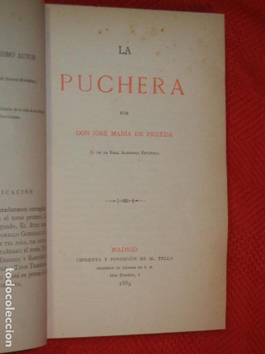 Libros antiguos: LA PUCHERA, DE JOSE MARIA DE PEREDA - TELLO 1889 1A.EDICION - Foto 2 - 166533798