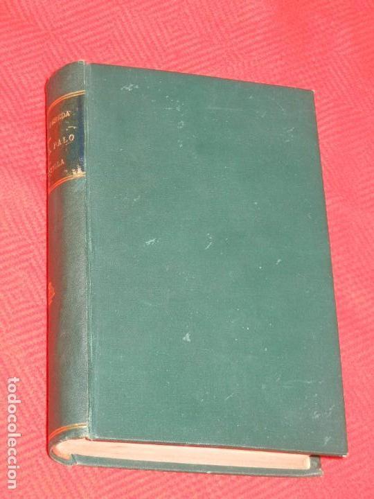 Libros antiguos: DE TAL PALO TAL ASTILLA. IV OBRAS COMPLETAS, DE JOSE MARIA DE PEREDA - TELLO 1885 - Foto 3 - 166534166