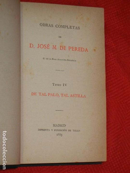 Libros antiguos: DE TAL PALO TAL ASTILLA. IV OBRAS COMPLETAS, DE JOSE MARIA DE PEREDA - TELLO 1885 - Foto 2 - 166534166