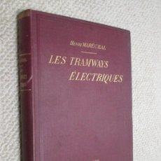 Libros antiguos: LES TRAMWAYS ÉLECTRIQUES, POR HENRI MARÉCHAL, 1902 TRANVÍAS FERROCARRIL. Lote 166626266