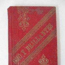 Libros antiguos: ORO Y BRILLANTES - BIBLIOTECA PARA NIÑOS - TOMO III - COLECCIÓN DE HISTORIETAS MORALES - AÑO 1896. Lote 166629718