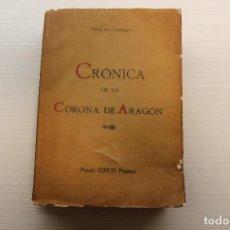 Libros antiguos: CRÓNICA DE LA CORONA DE ARAGÓN, CONDE DE CASTELLANO, 1919. Lote 166681650