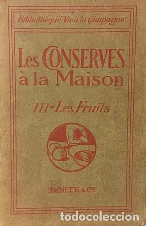 Libros antiguos: Les conserves à la maison. III- Les Fruits. (Raymond. Conservas de frutas. 1913 Compotas, mermeladas - Foto 3 - 166696154