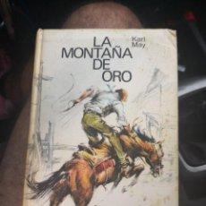 Libros antiguos: LA MONTAÑA DE ORO - KARL MAY - CIRCULO DE LECTORES 296 GRAMOS.. Lote 166705174