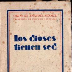 Libros antiguos: ANATOLE FRANCE : LOS DIOSES TIENEN SED (SOCIEDAD GENERAL, 1931). Lote 166717866