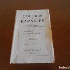 Libros antiguos: COLORES Y BARNICES MAX MEYER - GUSTAVO GILI 1925. Lote 166783606