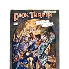 Libros antiguos: DICK TURPIN Nº 16 – LA HUELLA DE FUEGO. Lote 166889500