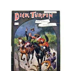 Libros antiguos: DICK TURPIN Nº 32 – DOS NOBLES INNOBLES. Lote 166889664