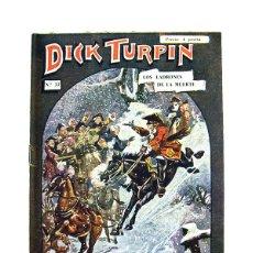 Libros antiguos: DICK TURPIN Nº 33 – LOS LADRONES DE LA MUERTE. Lote 166889756