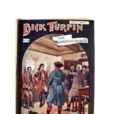 Libros antiguos: DICK TURPIN Nº 39 – LOS BANDIDOS RIVALES. Lote 166890284