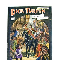 Libros antiguos: DICK TURPIN Nº 41 – LOS VENGADORES. Lote 166890336