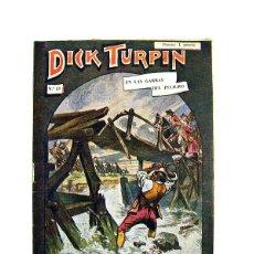 Libros antiguos: DICK TURPIN Nº 43 – EN LAS GARRAS DEL PELIGRO. Lote 166890444