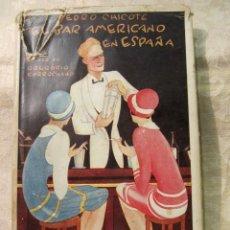 Libros antiguos: EL BAR AMERICANO EN ESPAÑA - PEDRO CHICOTE - 1.927. Lote 177779040
