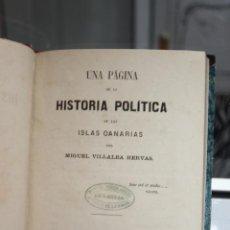 Libros antiguos: UNA PAGINA DE LA HISTORIA POLITICA DE LAS ISLAS CANARIAS POR MIGUEL VILLALBA HERVAS. TENERIFE 1870. . Lote 166904632