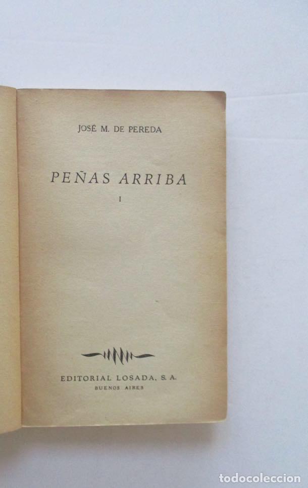 Libros antiguos: PEÑAS ARRIBA - 2 TOMOS - JOSE MARIA DE PEREDA - EDITORIAL LOSADA - Foto 3 - 166915484