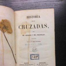 Libros antiguos: HISTORIA DE LAS CRUZADAS, MR. MICHAUD Y MR. POUJOULAT, 1858. Lote 166921824